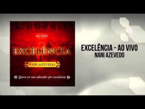 Nani Azevedo - Excelência Ao Vivo (CD Completo - HD)