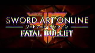Sword Art Online: Fatal Bullet - Opening Movie