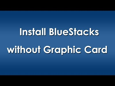 Install BlueStacks without Graphic Card - Know How I Fixed!