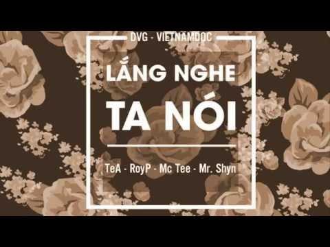 [VIETNAMDOC - DVG] Lắng Nghe Ta Nói - Mr.shyn - McTee - Tea - Roy P