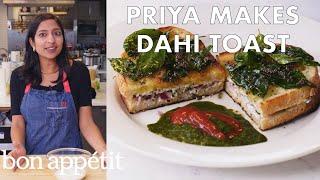 Priya Makes Dahi Toast | From the Test Kitchen | Bon Appétit