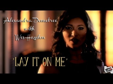 LAY IT ON ME - Alexandra Demetree/Wes Hayden - OFFICIAL MUSIC VIDEO