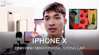 [T.Vlog #24] iPhone 8/8Plus chỉ để làm n�n để iPhone X định hình Smartphone tương lai? Tony Phùng