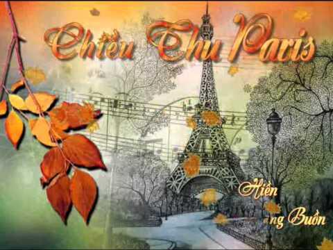 CHIỀU THU PARIS _ Lời thơ:Thúy Nga, nhạc:Trọng Thành, Ca sĩ:Thu Hiền, Video Dĩ Vãng Buồn .