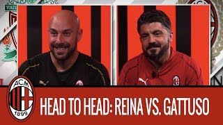 Reina vs Gattuso: the head to head interview