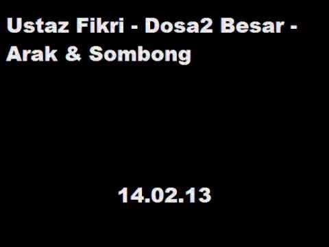 Ustaz Fikri - Dosa2 besar-arak & sombong