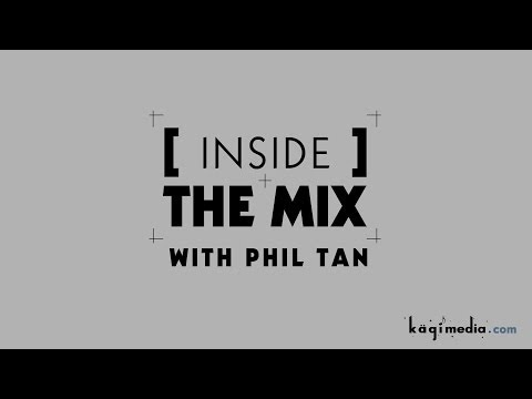 Inside The Mix ® with Multi Grammy-winning Mixer Phil Tan