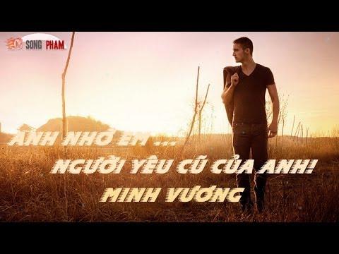 Anh Nhớ Em Người Yêu Cũ - Minh Vương [ Video Lyrics ]