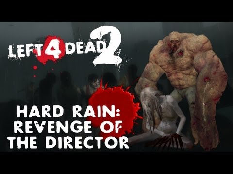 Left 4 Dead 2 | Hard Rain: Revenge of The Director