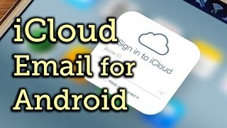 Access Your ICloud Email Account On Android Devices
