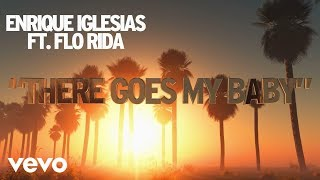 Enrique Iglesias ft. Flo Rida - There Goes My Baby