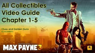 Max Payne 3: All Clues And Golden Gun Locations (Chapter 1-5)