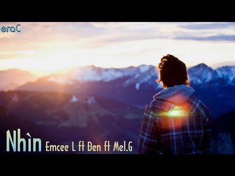 Nhìn - Emcee L ft Đen ft Mel.G [Lyrics Video]
