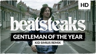 Beatsteaks Gentleman Of The Year (Kid Simius Remix