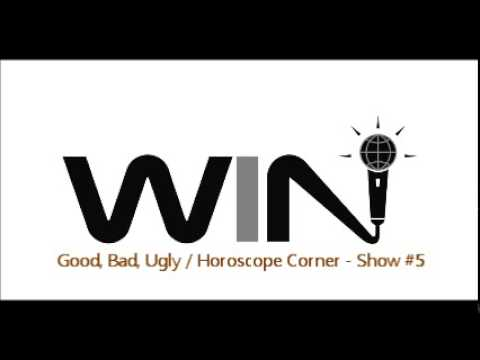 WIN Show #5 - GOOD, BAD, UGLY and HOROSCOPE CORNER Segments - Best Improv Comedy Radio Show (Free)