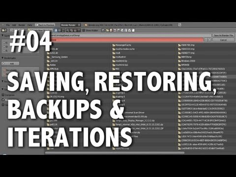 Blender 2.6 Tutorial 04 - Saving, Restoring, Backups & Iterations