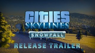 Cities: Skylines - Snowfall - Release Trailer