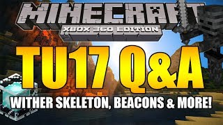 Minecraft Xbox/PS3 TU17 Q&A Wither Skeleton, Beacons