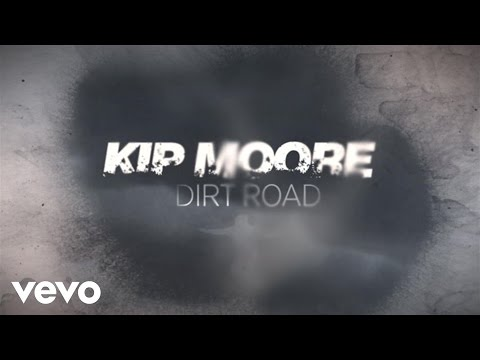 Kip Moore - Dirt Road (Lyric Video)
