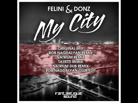 Felini & Donz - My City (Tavetti Remix)