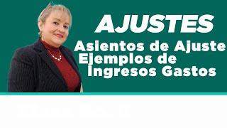 Asientos de Ajuste Ejemplos de Ingresos_Gastos Acumulados y Diferidos