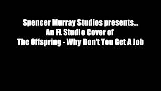 Why Don't You Get a Job - The Offspring (FL Studio Cover) view on youtube.com tube online.