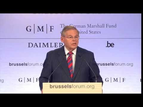 Brussels Forum: Remarks Robert Menendez, Senator, United States