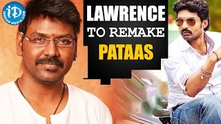 Raghava Lawrence To Remake Kalyan Ram's Pataas Movie In Tamil