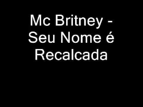 Mc Britney - Seu Nome é Recalcada
