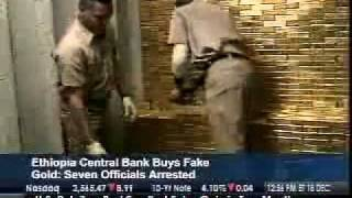 Fake Gold in Ethiopian Central Bank!