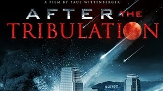 After The Tribulation (Full Movie) Alex Jones