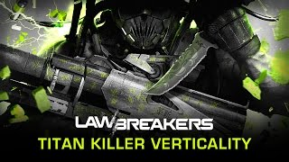 LawBreakers - The Titan Játékmenet