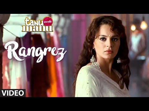 Rangrez- Tanu weds Manu New Song