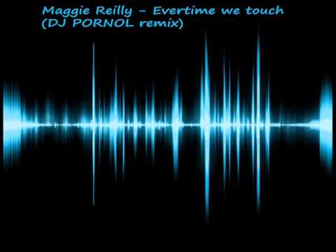 Maggie Reilly - Evertime we touch  (DJ PORNOL remix)