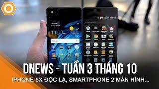 dNEWS: iPhone 5X độc lạ, Smartphone 2 màn hình, Samsung S9 có cảm biến mới, ...
