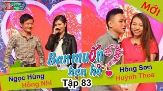 BẠN MUỐN HẸN HÒ - Tập 83   Hồng Sơn - Huỳnh Thoa   Ngọc Hùng - Hồng Nhi   07/06/2015