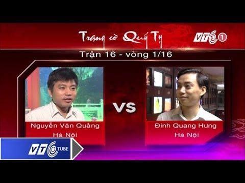 Trạng cờ Quý Tỵ: Vòng 1 - Nguyễn Quảng Vs Quang Hưng | VTC