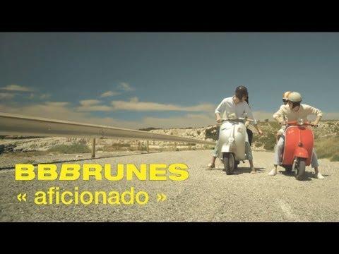 image vidéo  BB BRUNES - Aficionado -Clip Officiel