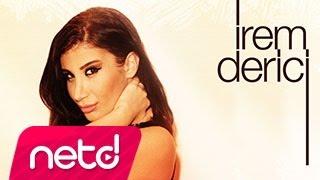 Смотреть или скачать клип Irem Derici - Degmezsin Aglamaya
