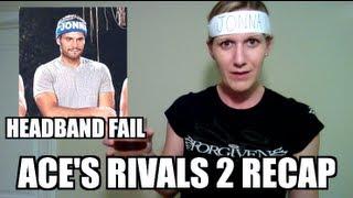 THE CHALLENGE: RIVALS 2 *RECAP* - HEADBAND FAIL!