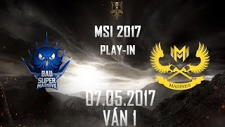 [07.05.2017]  SUP vs GAM [MSI 2017][Play-in][Ván 1]