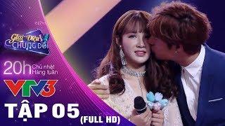 GIAI ĐIỆU CHUNG ĐÔI - TẬP 5 FULL HD ♫ Cặp đôi CÁ HEO khiến Minh Hằng và Trịnh Thăng Bình thảng thốt