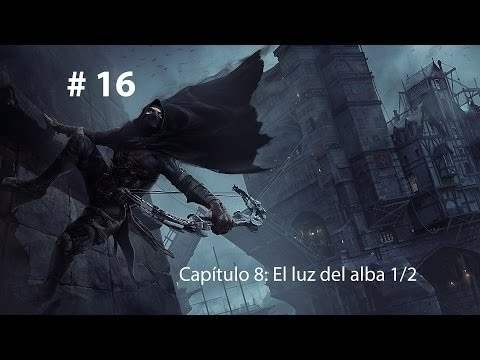 PC Windows - [7] - Thief: Capitulo 8 - El luz del alba Parte 1/2