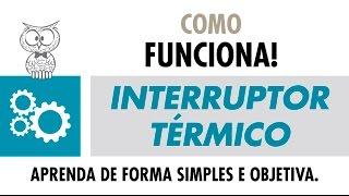 COMO FUNCIONA – Interruptor Térmico 705