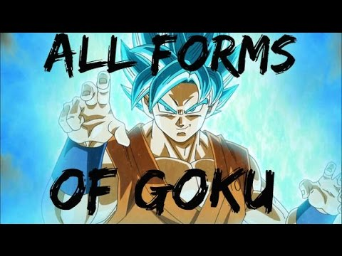 All Forms And Transformations Of Son Goku