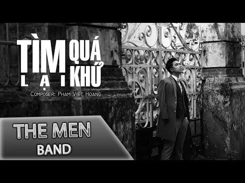 [CHUYỆN TÌNH THÁNG 7] Tìm Lại Quá Khứ - The Men