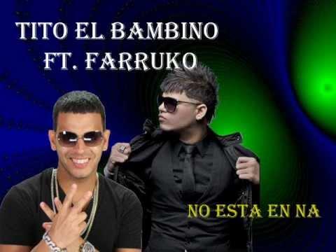 Tito El Bambino Ft Farruko No Esta En Na