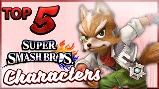 Top 5 Characters For Super Smash Bros 5