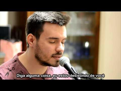 Say Something - A Great Big World ft. Christina Aguilera (Com Letra) - Cover