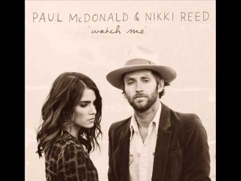 Nikki Reed & Paul McDonald - Watch Me